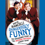 Dangerously Funny: The Uncensored Story of 'The Smothers Brothers Comedy Hour' (Unabridged) audiobook download