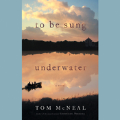 To Be Sung Underwater: A Novel (Unabridged) audiobook download