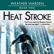 Heat Stroke: Weather Warden, Book 2 (Unabridged) audiobook download