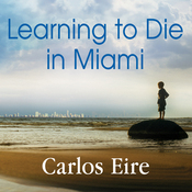 Learning to Die in Miami: Confessions of a Refugee Boy (Unabridged) audiobook download