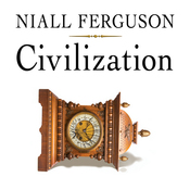 Civilization: The West and the Rest (Unabridged) audiobook download
