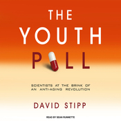 The Youth Pill: Scientists at the Brink of an Anti-Aging Revolution (Unabridged) audiobook download