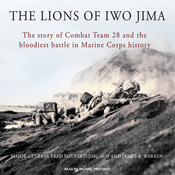 The Lions of Iwo Jima: The Story of Combat Team 28 and the Bloodiest Battle in Marine Corps History (Unabridged) audiobook download