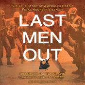 Last Men Out: The True Story of America's Heroic Final Hours in Vietnam (Unabridged) audiobook download