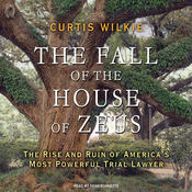 The Fall of the House of Zeus: The Rise and Ruin of America's Most Powerful Trial Lawyer (Unabridged) audiobook download