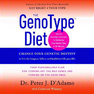 The-genotype-diet-change-your-genetic-destiny-to-live-the-longest-fullest-and-healthiest-life-possible-unabridged-audiobook