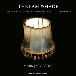 The-lampshade-a-holocaust-detective-story-from-buchenwald-to-new-orleans-unabridged-audiobook