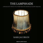 The Lampshade: A Holocaust Detective Story from Buchenwald to New Orleans (Unabridged) audiobook download