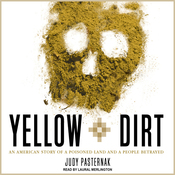 Yellow Dirt: An American Story of a Poisoned Land and a People Betrayed (Unabridged) audiobook download