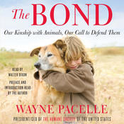 The Bond: Our Kinship with Animals, Our Call to Defend Them (Unabridged) audiobook download