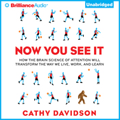 Now You See It: How the Brain Science of Attention Will Transform the Way We Live, Work, and Learn (Unabridged) audiobook download
