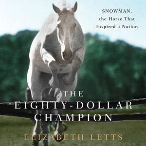 The-eighty-dollar-champion-snowman-the-horse-that-inspired-a-nation-unabridged-audiobook