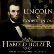 Lincoln at Cooper Union: The Speech That Made Abraham Lincoln President (Unabridged) audiobook download