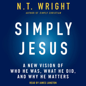 Simply Jesus: A New Vision of Who He Was, What He Did, and Why He Matters (Unabridged) audiobook download