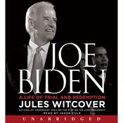 Joe Biden: A Life of Trial and Redemption (Unabridged) audiobook download