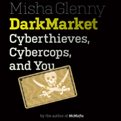 DarkMarket: Cyberthieves, Cybercops and You (Unabridged) audiobook download