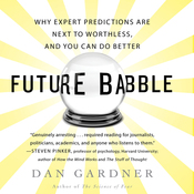 Future Babble: Why Expert Predictions Fail - and Why We Believe Them Anyway (Unabridged) audiobook download