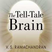 The Tell-Tale Brain: A Neuroscientist's Quest for What Makes Us Human (Unabridged) audiobook download
