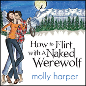 How to Flirt with a Naked Werewolf (Unabridged) audiobook download