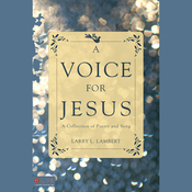 A Voice for Jesus: A Collection of Poetry and Song (Unabridged) audiobook download