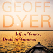 Jeff in Venice, Death in Varanasi: A Novel (Unabridged) audiobook download
