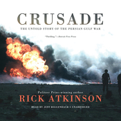 Crusade: The Untold Story of the Persian Gulf War (Unabridged) audiobook download
