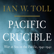 Pacific Crucible: The War at Sea in the Pacific, 1941-1942 (Unabridged) audiobook download