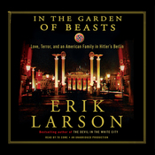 In the Garden of Beasts: Love, Terror, and an American Family in Hitler's Berlin (Unabridged) audiobook download