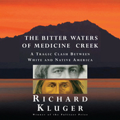 The Bitter Waters of Medicine Creek: A Tragic Clash Between White and Native America (Unabridged) audiobook download