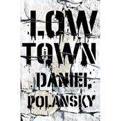 Low Town: A Novel (Unabridged) audiobook download
