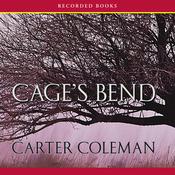 Cage's Bend: A Novel (Unabridged) audiobook download