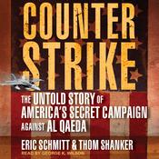 Counterstrike: The Untold Story of America's Secret Campaign Against Al Qaeda (Unabridged) audiobook download