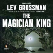 The Magician King: A Novel (Unabridged) audiobook download