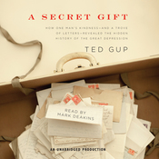 A Secret Gift: How an Act of Kindness Revealed Hidden Lives of the Great Depression (Unabridged) audiobook download