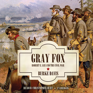 Gray-fox-robert-e-lee-and-the-civil-war-unabridged-audiobook