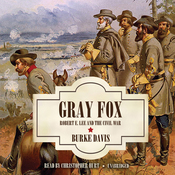 Gray Fox: Robert E. Lee and the Civil War (Unabridged) audiobook download