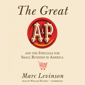 The Great A&P and the Struggle for Small Business in America (Unabridged) audiobook download