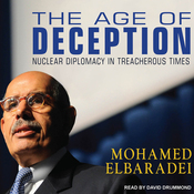 The Age of Deception: Nuclear Diplomacy in Treacherous Times (Unabridged) audiobook download