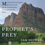 Prophet's Prey: My Seven-Year Investigation into Warren Jeffs and the Fundamentalist Church of Latter-Day Saints (Unabridged) audiobook download