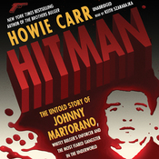 Hitman: The Untold Story of Johnny Martorano, Whitey Bulger's Enforcer and the Most Feared Gangster in the Underworld (Unabridged) audiobook download