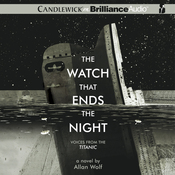 The Watch That Ends the Night: Voices from the Titanic (Unabridged) audiobook download