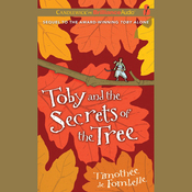 Toby and the Secrets of the Tree (Unabridged) audiobook download