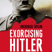 Exorcising Hitler: The Occupation and Denazification of Germany (Unabridged) audiobook download