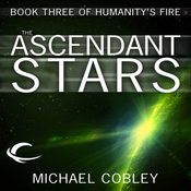 The Ascendant Stars: Humanity's Fire, Book 3 (Unabridged) audiobook download