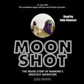 Moon Shot: The Inside Story of Man's Greatest Adventure (Unabridged) audiobook download