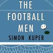 The Football Men: Up Close with the Giants of the Modern Game (Unabridged) audiobook download