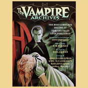The Vampire Archives: The Most Complete Volume of Vampire Tales Ever Published (Unabridged) audiobook download