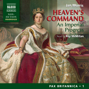 Heaven's Command: An Imperial Progress - Pax Britannica Volume 1 (Unabridged) audiobook download