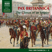 Pax Britannica: The Climax of an Empire - Pax Britannica Vol. 2 (Unabridged) audiobook download