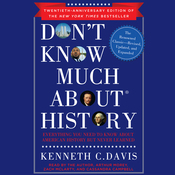 Don't Know Much About History, Anniversary Edition: Everything You Need to Know about American History but Never Learned (Unabridged) audiobook download